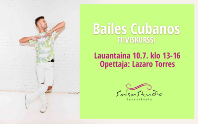 BAILES CUBANOS TIIVISKURSSI LAUANTAINA 10.7. KLO 13-16